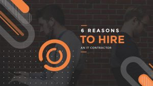 6-Reasons-to-hire-an-it-contractor-ch-ClearHub