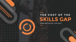 The-Cost-of-the-Skills-Gap-How-Employers-Can-Help