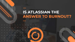 atlassian-answer-to-burnout