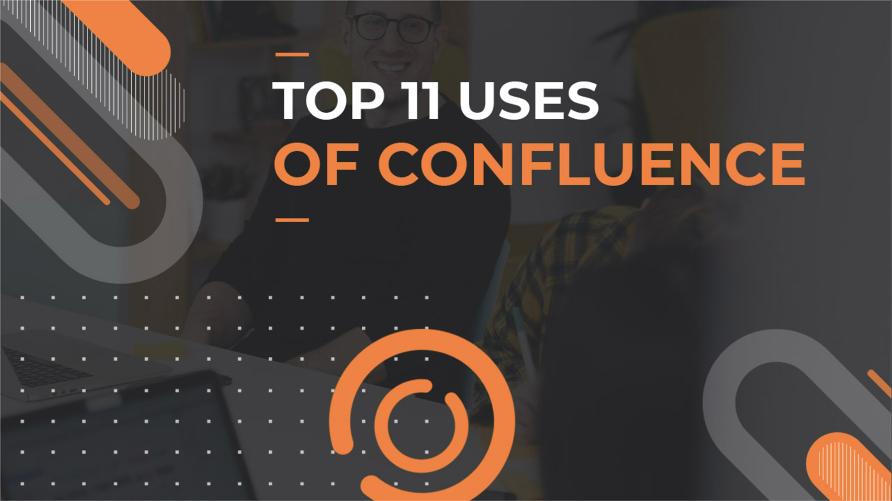 Best uses of Confluence