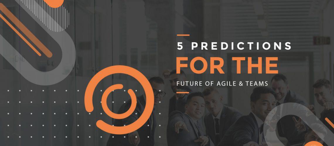 5-Predictions-For-The-Future-of-Agile-Teams