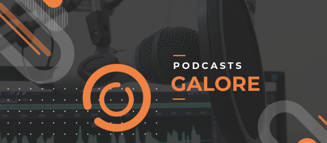 Podcasts Galore