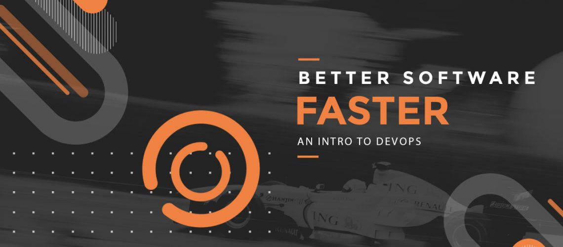 Better-Software-Faster-An-Intro-To-Devops